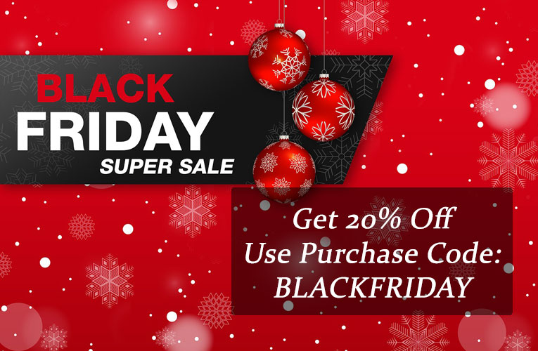 Black Friday Super Sale - Get 20% Off Use Purchase Code: blackfriday